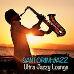 Santorini Jazz_Ultra Jazzy Lounge