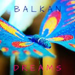 Balkan Dreams